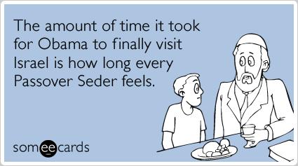 Obama Israel Jews Visit Passover Ecards Someecards